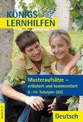 Musteraufsätze - erläutert und kommentiert, 8.-10. Schuljahr
