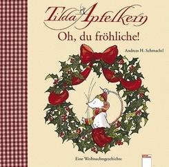 Tilda Apfelkern - Oh du fröhliche!