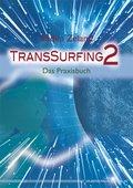 TransSurfing: Das Praxisbuch; Bd.2