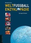Weltfußball Enzyklopädie; Europa & Asien; Bd.1