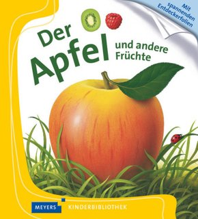 Der Apfel und andere Früchte - Meyers Kinderbibliothek