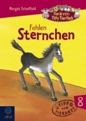 Tierärztin Tilly Tierlieb: Fohlen Sternchen; Bd.8