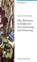 Max Beckmann in Kalifornien: Exil, Erinnerung und Erneuerung