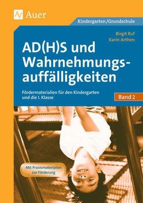 AD(H)S und Wahrnehmungsauffälligkeiten: Materialien zur grundlegenden Förderung für den Kindergarten und in die 1. Klasse; Bd.2