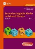 Besonders begabte Kinder individuell fördern, Deutsch - Bd.1