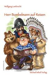Herr Bombelmann auf Reisen