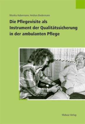 Die Pflegevisite als Instrument der Qualitätssicherung in der ambulanten Pflege