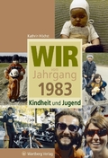Wir vom Jahrgang 1983 - Kindheit und Jugend