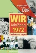 Wir vom Jahrgang 1972 - Aufgewachsen in der DDR