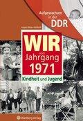 Wir vom Jahrgang 1971 - Aufgewachsen in der DDR