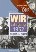 Wir vom Jahrgang 1952 - Aufgewachsen in der DDR