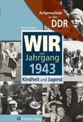 Wir vom Jahrgang 1943 - Aufgewachsen in der DDR