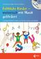 Fröhliche Kinder - motorisch mit Musik gefördert, m. Audio-CD
