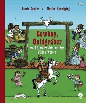 Cowboy, Goldgräber und 98 andere Jobs aus dem Wilden Westen