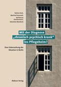 Mit der Diagnose 'chronisch psychisch krank' ins Pflegeheim?