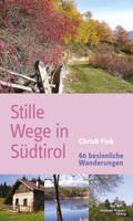 Stille Wege in Südtirol
