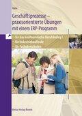 Geschäftsprozesse - praxisorientierte Übungen mit einem ERP-Programm für das kaufmännische Berufskolleg I, für Industrie