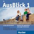 AusBlick, Deutsch für Jugendliche und junge Erwachsene: Brückenkurs, 2 Audio-CDs zum Kursbuch; Bd.1