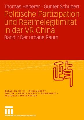 Politische Partizipation und Regimelegitimität in der VR China - Bd.1