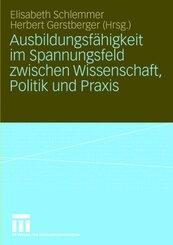 Ausbildungsfähigkeit im Spannungsfeld zwischen Wissenschaft, Politik und Praxis