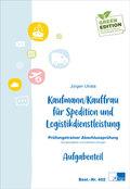 Kaufmann/Kauffrau für Spedition und Logistikdienstleistung, Prüfungstrainer Abschlussprüfung, 2 Bde.