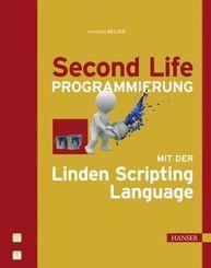 Second Life-Programmierung mit Linden Scripting Language (Ebook nicht enthalten)