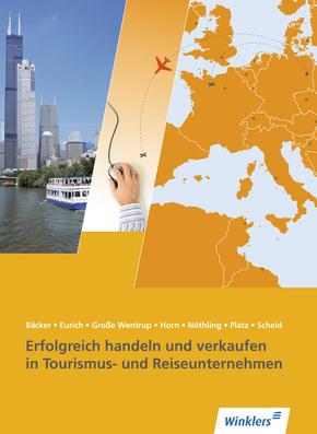 Erfolgreich handeln und verkaufen in Tourismus- und Reiseunternehmen, m. CD-ROM