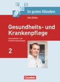 In guten Händen, Gesundheits- und Krankenpflege: Gesundheits- und Kinderkrankenpflege, Fachkunde; Bd.2