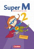 Super M - Mathematik für alle, Ausgabe Westliche Bundesländer (außer Bayern) - 2008: 2. Schuljahr, Arbeitsheft