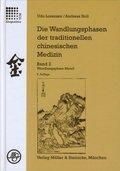 Die Wandlungsphasen der traditionellen chinesischen Medizin: Die Wandlungsphase Metall; Bd.2