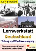 Lernwerkstatt Deutschland: Teilung und Wiedervereinigung