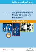 Prüfungsvorbereitung Anlagenmechaniker Sanitär-, Heizungs- und Klimatechnik, m. Lösungsheft