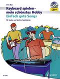 Keyboard spielen - mein schönstes Hobby, Spielbuch Einfach gute Songs, m. Mixed-Mode-CD