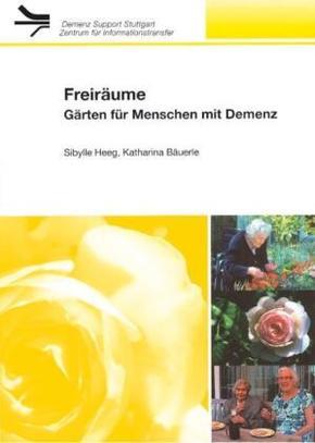 Freiräume, Gärten für Menschen mit Demenz