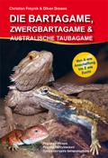Die Bartagame, Zwergbartagame und Australische Taubagame
