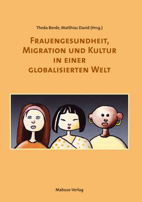 Frauengesundheit, Migration und Kultur in einer globalisierten Welt