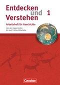 Entdecken und Verstehen, Arbeitsheft für Geschichte, Neubearbeitung: Von der Urgeschichte bis zum Frühen Mittelalter; H.1