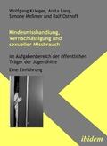 Kindesmisshandlung, Vernachlässigung und sexueller Missbrauch