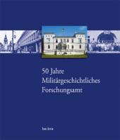 50 Jahre Militärgeschichtliches Forschungsamt
