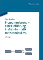 Programmierung, eine Einführung in die Informatik mit Standard ML