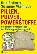 Pillen, Pulver, Powerstoffe