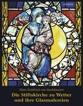 Hans Gottfried von Stockhausen. Die Stiftskirche zu Wetter und ihre Glasmalereien