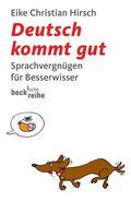 Deutsch kommt gut - Sprachvergnügen für Besserwisser