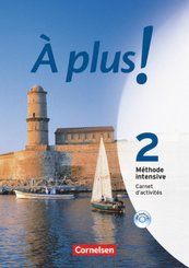 À plus! Méthode intensive: Carnet d' activités; Bd.2