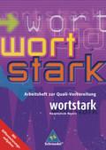 Wortstark, Ausgabe Hauptschule Bayern: Arbeitsheft zur Quali-Vorbereitung
