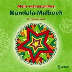 Mein extrastarkes Mandala-Malbuch für Kinder ab 8
