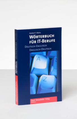 Wörterbuch für IT-Berufe, Deutsch-Englisch, Englisch-Deutsch - Dictionary for IT-Professionals, German-English, English-German
