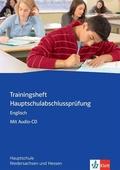 Trainingsheft Hauptschulabschlussprüfung Englisch, Hauptschule Niedersachsen und Hessen, m. Audio-CD