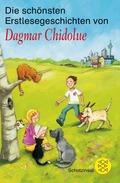 Die schönsten Erstlesegeschichten von Dagmar Chidolue
