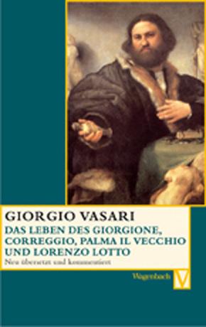 Das Leben des Giorgione, Correggio, Palma il Vecchio und Lorenzo Lotto